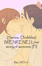 [Series- Drabbles] [WENRENE] Love story of wenrene by LARDLuv