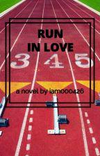 RUN IN LOVE by iam000426