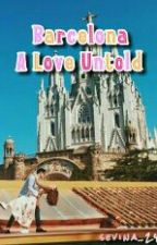Barcelona : A Love Untold by Sevina_24