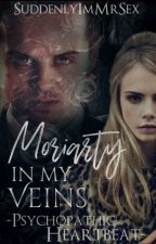 Moriarty In My Veins - Psychopathic Heartbeat by SuddenlyImMrSex