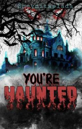 You're Haunted [Horror: on going]  by Crazy_author17