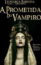 A Prometida do Vampiro by LeonardaBarbosa