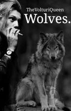 »Wolves.« ·Volturi FF· by TheVolturiQueen