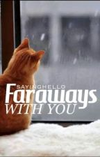 Faraways With You (Lesbian Story) (GirlxGirl) by sayinghello