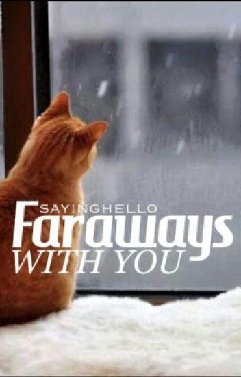 Faraways With You (Lesbian Story) (GirlxGirl)