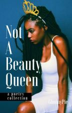 NOT a Beauty Queen by Iyanate_ADRISSS