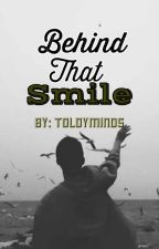 Behind That Smile by toldyminds