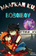 Maafkan ku,Boboiboy by Etnia_ice