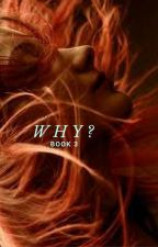 Why? {Third book in the I am Who? Series} *COMPLETED* by IzzyBella3