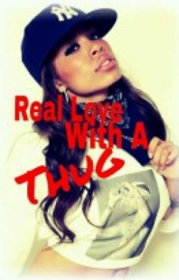 Real Love With A Thug (Completed)[book 1]#WATTY2015