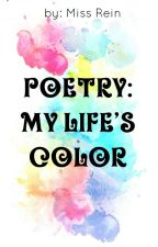 POETRY: My Life's Color by Raeinfalls
