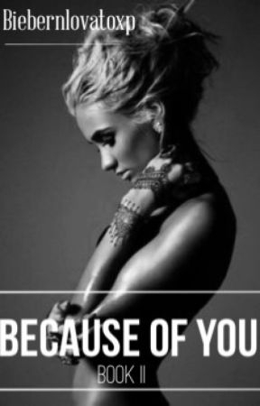 Because of You | Sequel to Why Me? | Jason Mccann | by biebernlovatoXP
