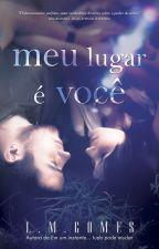 MEU LUGAR É VOCÊ by LMGOMES