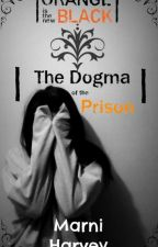 The Dogma of the Prison ➵ OITNB [Slow Updates] by FoolFYLove