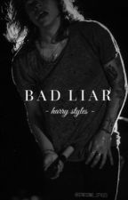 BAD LIAR - Harry Styles - #WATTYS2017 by stressing_styles