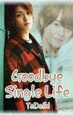 Goodbye Single Life by SakuraiS