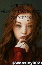 livro 1 - Diário de Helena Weasley Lestrange by Weasley0021