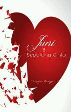Juni & Sepotong Cinta by Moera_Ruqiya