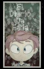 El Diario De Fede (TERMINADA) by Nabb-Chan