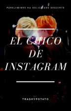 El chico de Instagram. (Yoonmin) by TrashyPotato456