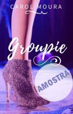 GROUPIE - AMOSTRA by CarolMoura