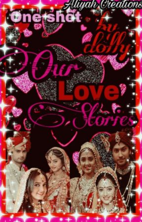 "SwaSan : ""Our Love Stories"" One shot {Completed} by dollylisha2002"