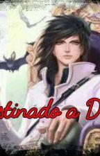 Destinado a Dois  by Pri_Leitora