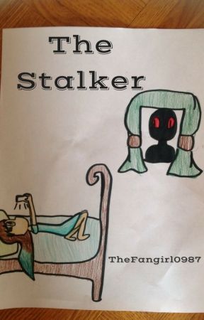 The Stalker by TheFangirl0987