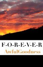 F-O-R-E-V-E-R || The Dark Artifices by AwfulGoodness