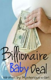 Billionaire Baby Deal by Mysterious-x-Girl