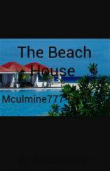 The Beach House  by mculmine777