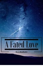 A Fated Love by ILoveRedEd53