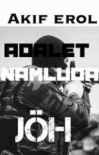 ADALET NAMLUDA / JÖH by AkifErol