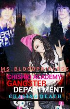 Chishio Academy: Chasing Death (Gangster Department) [Slow Update] by Ms_BloodPrincess