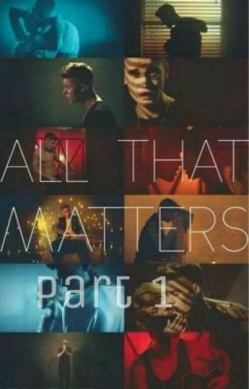 2. All That Matters [2da Temporada. Part. 1]