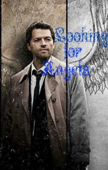 Looking for Angels ((Castiel))