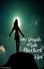 My Death Wish Bucket List *ON HOLD* by Sara_Reed