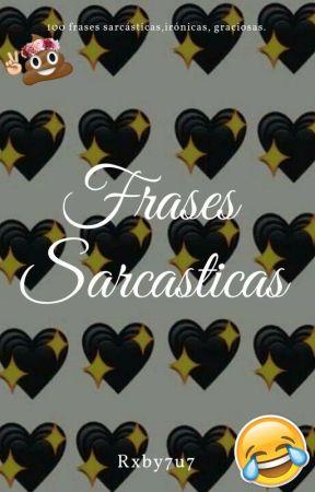 Frases Sarcásticas Irónicas Graciosas Frases