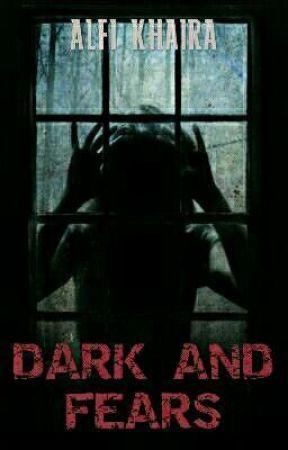 DARK & FEARS by araalfi