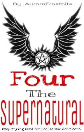 Four The Supernatural  by AuroraFrostbite