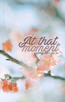 Đọc truyện [Longfic][NamJin] At that moment