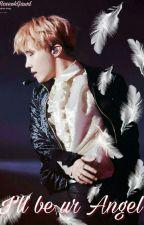 I'll be ur Angel by Hoseokgawd