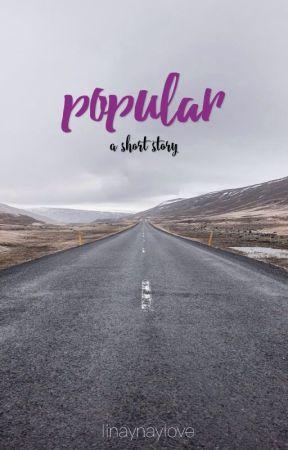 popular | short story by linaynaylove