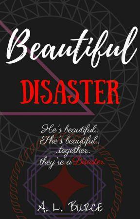 BEAUTIFUL DISASTER by AnnaLizaBurce