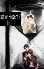 Past or Present II.  by Unefillefandebleu
