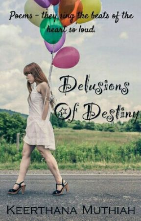 Delusions Of Destiny by KeerthanaMuthiah1