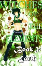 Witches of the Elements - Book 3: Earth (wattpadprize14) by Darkerangel