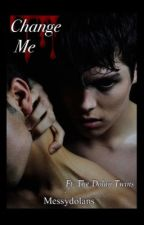 Change Me || Grethan  by Messydolans