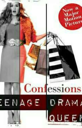 Confessions of Teenage Drama Queen by ARNAVKHUSHI43