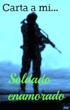 Carta a mi...Soldado enamorado by hispstergirls